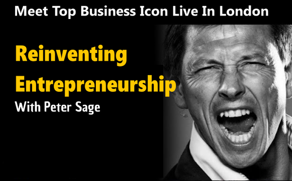 TALK: REINVENTING ENTREPENURSHIP WITH BUSINESS ICON PETER SAGE